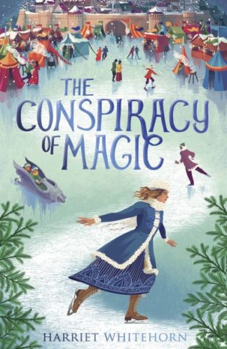 The Conspiracy of Magic by Harriet Whitehorn