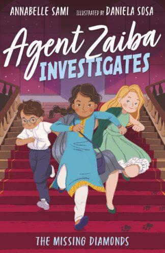 Agent Zaiba Investigates: The Missing Diamonds by Annabelle Sami
