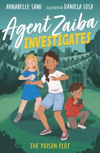 Agent Zaiba Investigates: The Poison Plot by Annabelle Sami