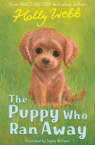 The Puppy Who Ran Away by Holly Webb