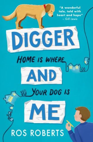 Digger and Me by Ros Roberts