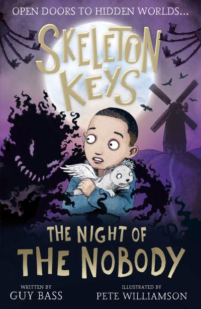 Skeleton Keys: The Night of the Nobody by Guy Bass