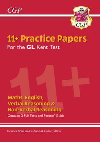 New Kent Test 11+ GL Practice Papers (with Parents' Guide & Online Edition) by CGP Books