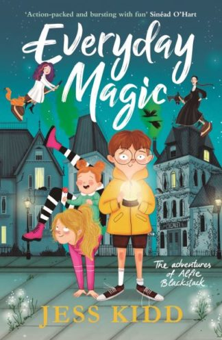 Everyday Magic: The Adventures of Alfie Blackstack by Jess Kidd