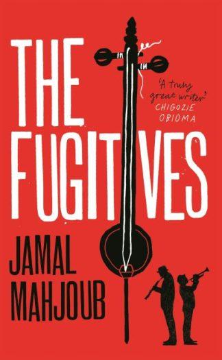 The Fugitives by Jamal Mahjoub