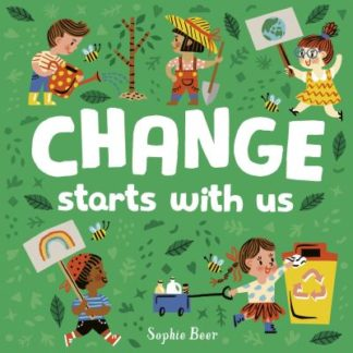 Change Starts With Us by Sophie Beer
