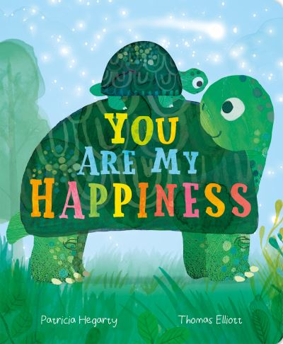 You are My Happiness by Patricia Hegarty