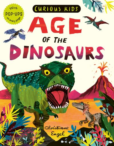 Curious Kids: Age of the Dinosaurs by Jonny Marx