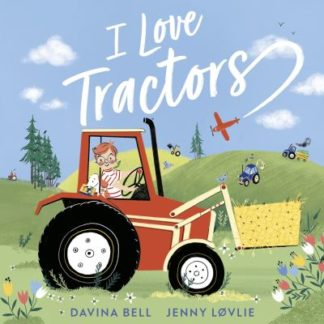 I Love Tractors! by Davina Bell