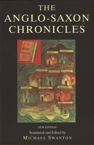 The Anglo-Saxon Chronicles by Michael Swanton (tr.)