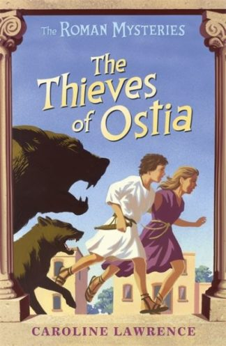 The Thieves of Ostia (Roman Mysteries I) by Caroline Lawrence