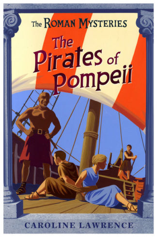 The Pirates of Pompeii (Roman Mysteries III) by Caroline Lawrence