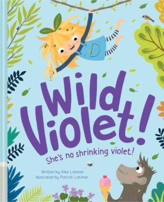 Wild Violet! (CSR18) by Alex Latimer