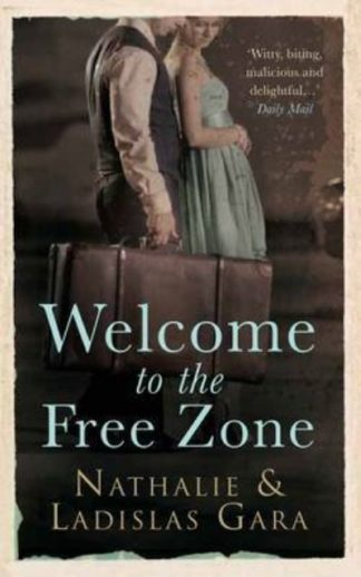Welcome to the Free Zone by Nathalie Gara