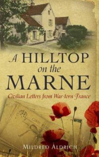 Hilltop On The Marne by Mildred Aldrich