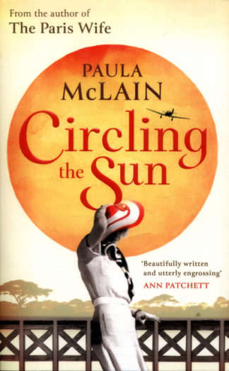 Circling the Sun (SR16) by Paula McLain