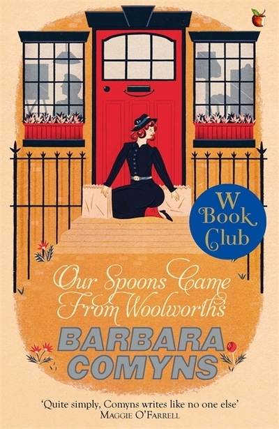 Our Spoons Came from Woolworths by Barbara Comyns