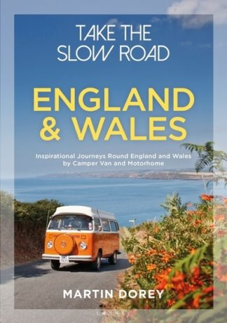Take the Slow Road: England and Wales by Martin Dorey