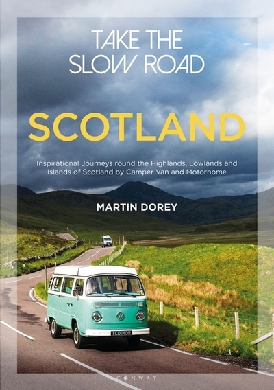 Take the Slow Road: Scotland by Martin Dorey