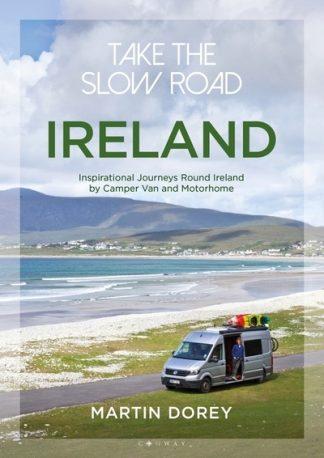 Take the Slow Road: Ireland by Martin Dorey