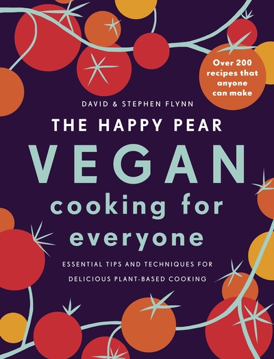 The Happy Pear: Vegan Cooking for Everyone by David Flynn