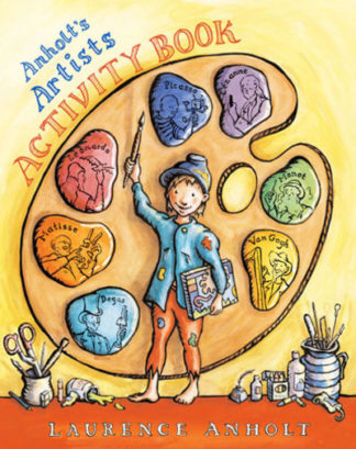 Anholt's Artists Activity Book by Laurence Anholt