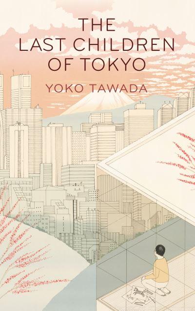 The Last Children of Tokyo by Yoko Tawada