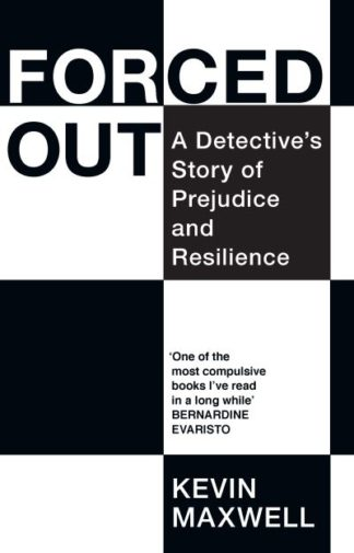 Forced Out: A Detective's Story of Prejudice and Resilience by Kevin Maxwell