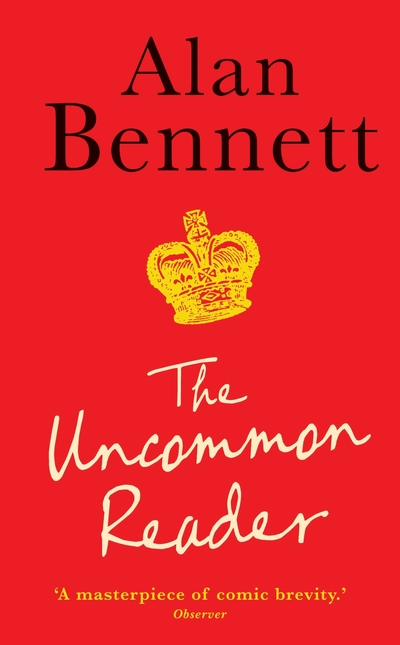 Uncommon Reader by Alan Bennett