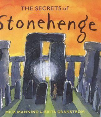 Secrets Of Stonehenge by Mick Manning