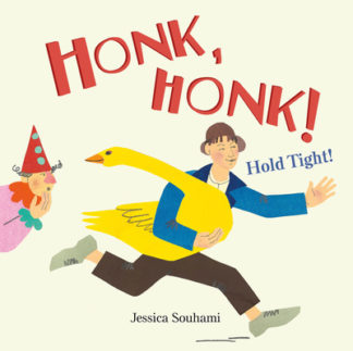 Honk Honk! Hold Tight! by Jessica Souhami