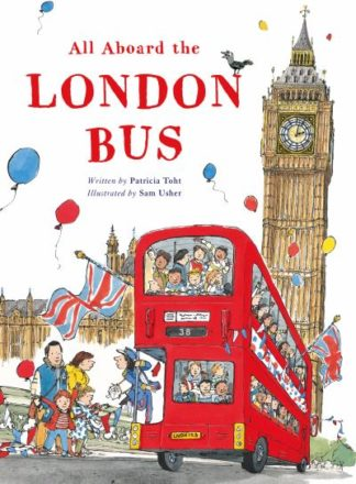 All Aboard the London Bus by Patty Toht