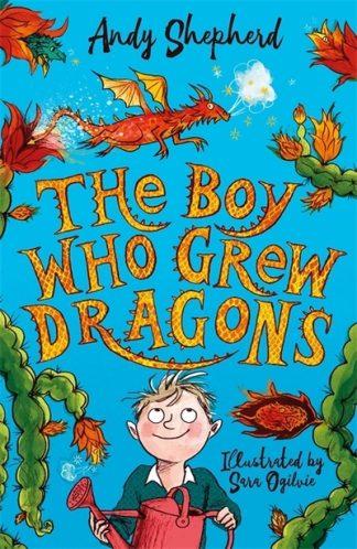 Boy Who Grew Dragons by Andy Shepherd