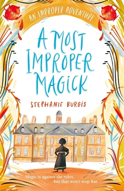 A Most Improper Magick by Stephanie Burgis