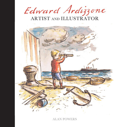 Edward Ardizzone: Artist and Illustrator by Alan Powers