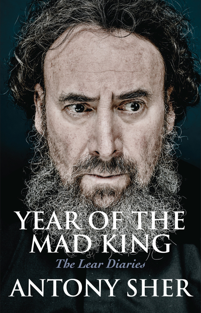 Year Of The Mad King by Antony Sher