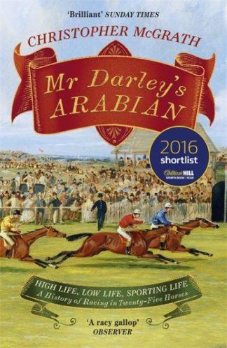 Mr Darley's Arabian (SR17) by Christopher McGrath