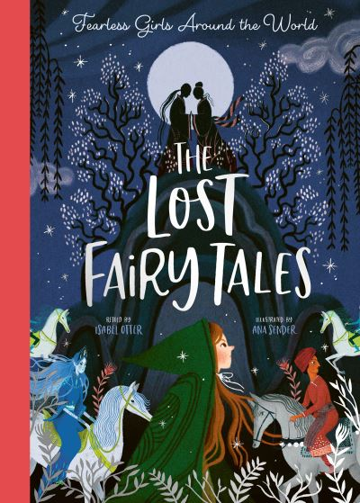 The Lost Fairy Tales by Isabel Otter