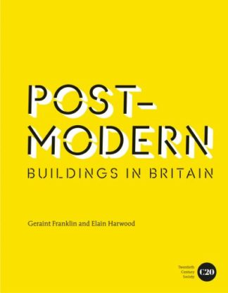 Post Modern Buildings in Britain by Elain Harwood