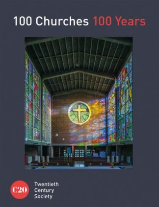 100 Churches 100 Years by Century Society Twentieth