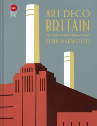 Art Deco Britain by Elain Harwood