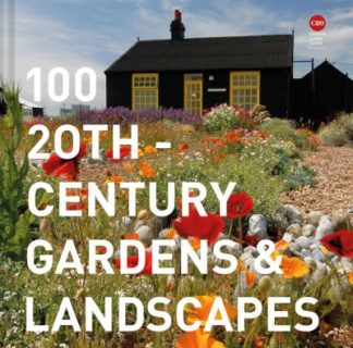 100 20th-Century Gardens and Landscapes by Century Society Twentieth