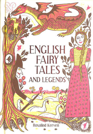 English Fairy Tales and Legends by Rosalind Kerven