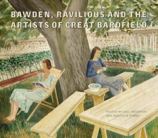 Bawden, Ravilious and the Artists of Great Bardfield by Malcolm Yorke
