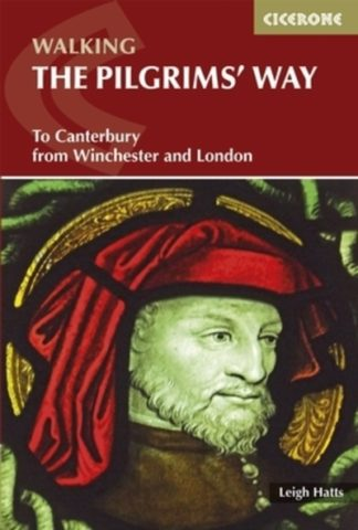The Pilgrim's Way: To Canterbury from Winchester and London by Leigh Hatts