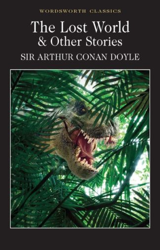 The Lost World and Other Stories by Sir Arthur Cona Doyle
