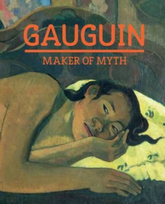 Gauguin: Maker of Myth by