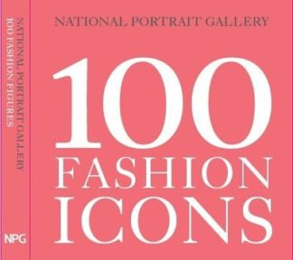 100 Fashion Icons by Magda Keaney
