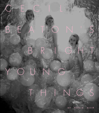 Cecil Beatons Bright Young Things by Robin Muir