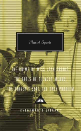 The Prime of Miss Jean Brodie, Girls of Slender Means, Driver's Seat by Muriel Spark